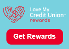 Love My Credit Union Rewards - Click to shop link.